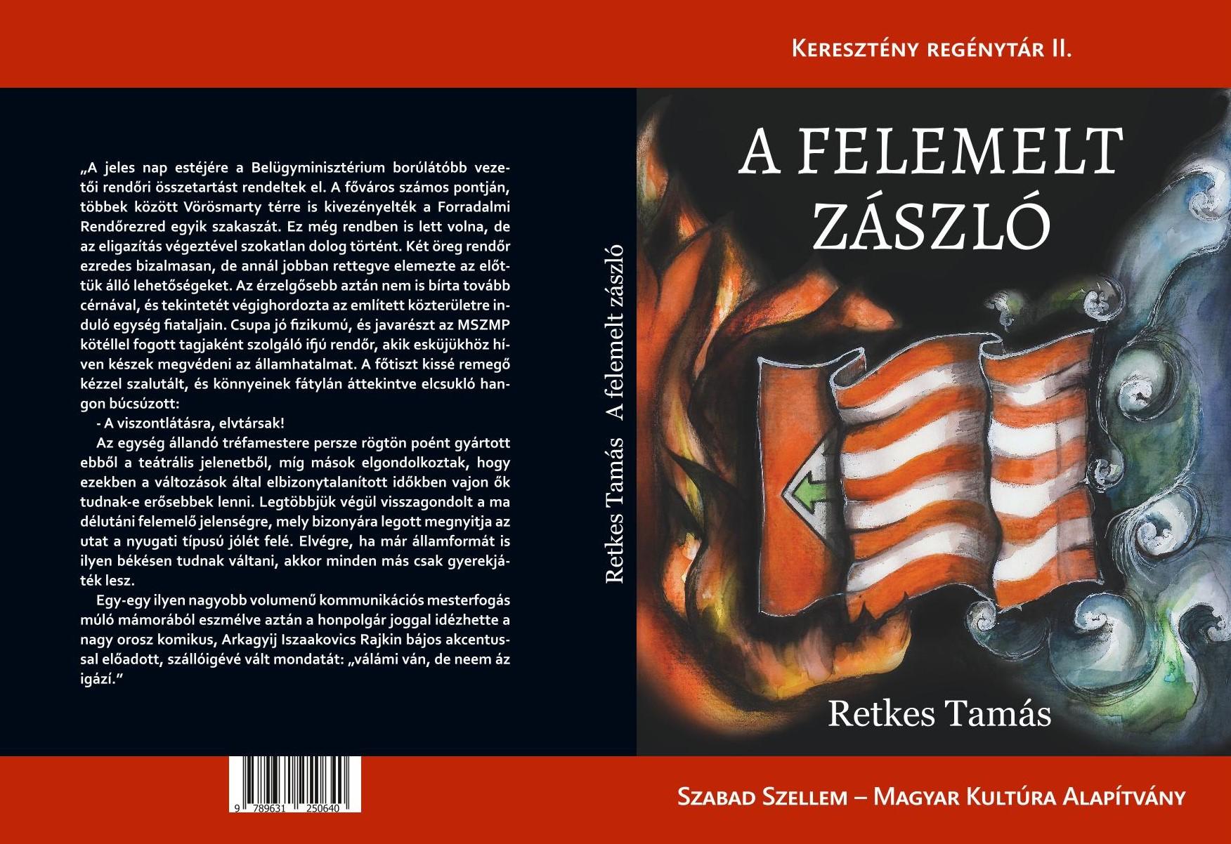 Retkes Tamás - A felemelt zászló (2020)